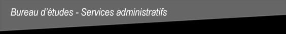bureaux d'études - services administratifs